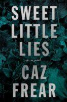 Book Review: Sweet Little Lies by Caz Frear